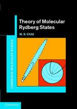 Theory of Molecular Rydberg States - M. S. Child
