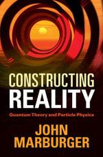 Constructing Reality - John Marburger