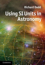 Using SI Units in Astronomy - Richard Dodd