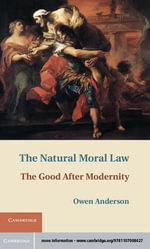 The Natural Moral Law - Owen Anderson