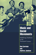 Music and Social Movements : Mobilizing Traditions in the Twentieth Century - Ron Eyerman