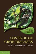 Control of Crop Diseases - W. R. Carlile