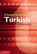 A Student Grammar of Turkish - F. Nihan Ketrez
