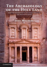 The Archaeology of the Holy Land - Jodi Magness