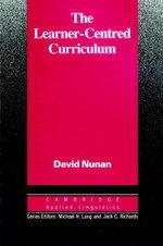 The Learner-Centred Curriculum - David Nunan