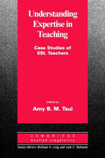 Understanding Expertise in Teaching - Amy B. M. Tsui
