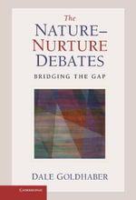 The Nature-Nurture Debates - Dale Goldhaber