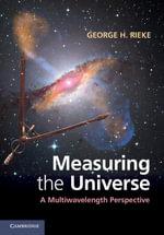 Measuring the Universe - George H. Rieke