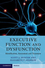 Executive Function and Dysfunction