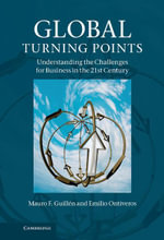 Global Turning Points : Understanding the Challenges for Business in the 21st Century - Mauro F. Guill N.