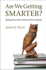 Are We Getting Smarter? - James R. Flynn