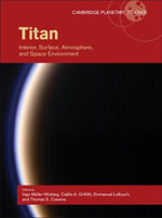 Titan : Interior, Surface, Atmosphere, and Space Environment
