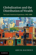 Globalization and the Distribution of Wealth - Arie M. Kacowicz
