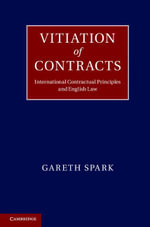 Vitiation of Contracts : International Contractual Principles and English Law - Gareth Spark