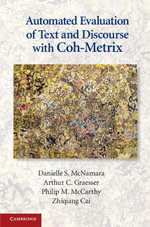 Automated Evaluation of Text and Discourse with Coh-Metrix - Danielle S. McNamara