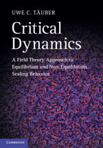 Critical Dynamics : A Field Theory Approach to Equilibrium and Non-Equilibrium Scaling Behavior - Uwe C. Tauber