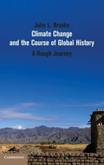 Climate Change and the Course of Global History : A Rough Journey - John L. Brooke