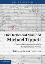The Orchestral Music of Michael Tippett - Thomas Schuttenhelm