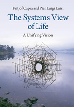 The Systems View of Life : A Unifying Vision - Fritjof Capra