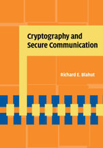 Cryptography and Secure Communication - Richard E. Blahut