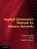 Applied Optimization Methods for Wireless Networks - Y. Thomas Hou