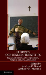 Europe's Contending Identities : Supranationalism, Ethnoregionalism, Religion, and New Nationalism