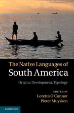 The Native Languages of South America : Origins, Development, Typology