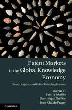Patent Markets in the Global Knowledge Economy : Theory, Empirics and Public Policy Implications