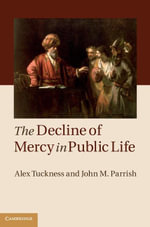 The Decline of Mercy in Public Life - Alex Tuckness