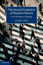 The Social Evolution of Human Nature : From Biology to Language - Harry Smit