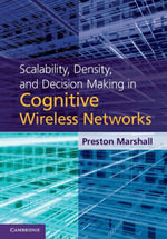 Scalability, Density, and Decision Making in Cognitive Wireless Networks - Preston Marshall