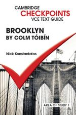 Checkpoints VCE Text Guides : Brooklyn by Colm Toibin - Nick Konstantatos