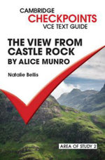Checkpoints VCE Text Guides : The View from Castle Rock by Alice Munro - Natalie Bellis