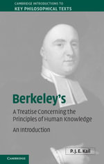 Berkeley's a Treatise Concerning the Principles of Human Knowledge : An Introduction - P. J. E. Kail