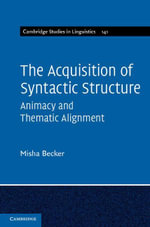 The Acquisition of Syntactic Structure - Misha Becker