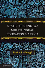 State-Building and Multilingual Education in Africa - Ericka A. Albaugh
