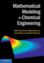 Mathematical Modeling in Chemical Engineering - Anders Rasmuson