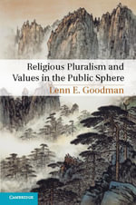 Religious Pluralism and Values in the Public Sphere - Lenn E. Goodman