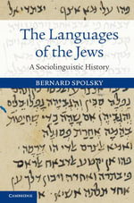 The Languages of the Jews : A Sociolinguistic History - Bernard Spolsky