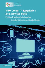 Wto Domestic Regulation and Services Trade : Putting Principles Into Practice