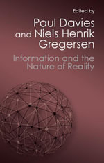 Information and the Nature of Reality : From Physics to Metaphysics
