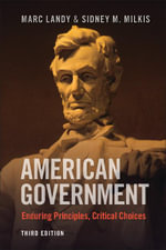 American Government : Enduring Principles, Critical Choices - Marc Landy