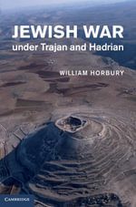 Jewish War Under Trajan and Hadrian - William Horbury