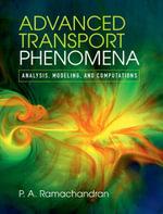 Advanced Transport Phenomena : Analysis, Modeling, and Computations - P. A. Ramachandran
