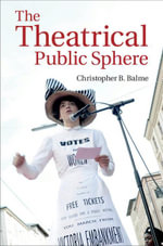 The Theatrical Public Sphere - Christopher B., Professor Balme