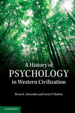 A History of Psychology in Western Civilization - Bruce K. Alexander