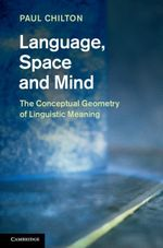 Language, Space and Mind : The Conceptual Geometry of Linguistic Meaning - Paul Chilton