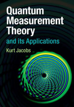 Quantum Measurement Theory and Its Applications - Kurt Jacobs