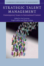 Strategic Talent Management : Contemporary Issues in International Context