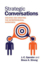 Strategic Conversations : Creating and Directing the Entrepreneurial Workforce - J. -C Spender